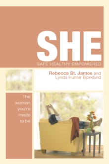 Image for She: Safe, Healthy, Empowered : The Woman You're Made to be
