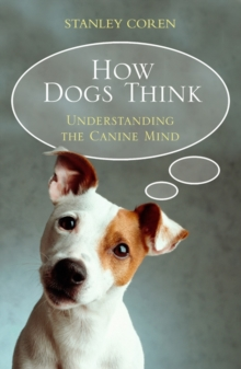 Image for How dogs think  : understanding the canine mind
