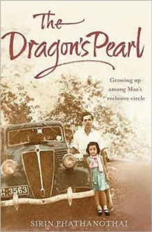 Image for The dragon's pearl  : growing up among Mao's reclusive circle