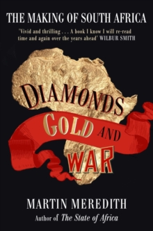 Image for Diamonds, gold and war  : the making of South Africa