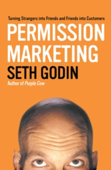 Image for Permission marketing  : turning strangers into friends, and friends into customers