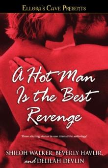A Hot Man Is the Best Revenge: Ellora's Cave