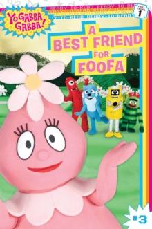 A Best Friend for Foofa (Yo Gabba Gabba!)