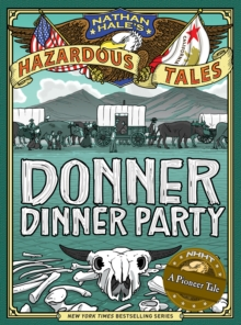 Image for Donner Dinner Party (Nathan Hale's Hazardous Tales #3) : A Pioneer Tale