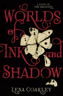Image for Worlds of Ink and Shadow : A Novel of the Brontes