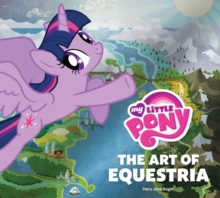 Image for My Little Pony : The Art of Equestria