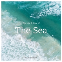 Image for The Life and Love of the Sea