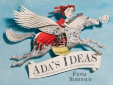 Image for Ada's ideas  : the story of Ada Lovelace, the world's first computer programmer