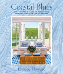 Image for Coastal Blues : Mrs. Howard's Guide to Decorating with the Colors of the Sea and Sky