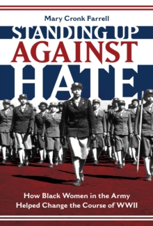 Image for Standing up against hate  : how black women in the army helped change the course of WWII
