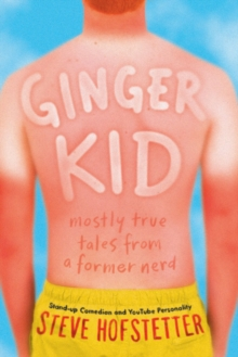 Image for Ginger kid  : mostly true tales from a former nerd