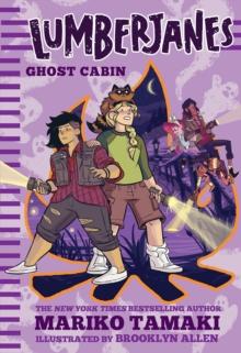 Lumberjanes: Ghost Cabin (Lumberjanes #4) - Tamaki, Mariko