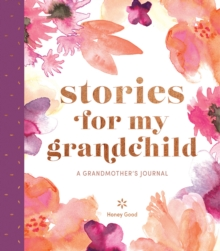 Image for Stories for My Grandchild: A Grandmother's Journal