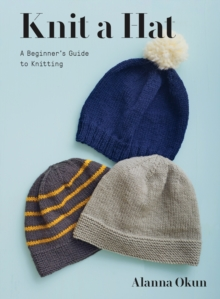 Image for Knit a Hat : A Beginner's Guide to Knitting