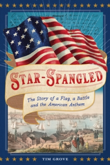 Image for Star-Spangled : The Story of a Flag, a Battle, and the American Anthem