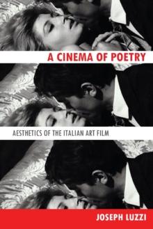 A Cinema of Poetry: Aesthetics of the Italian Art Film