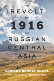 Image for The Revolt of 1916 in Russian Central Asia