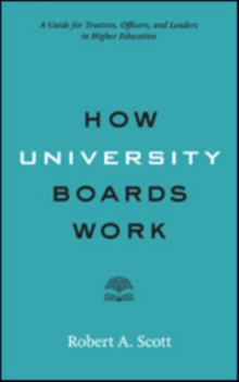 Image for How University Boards Work : A Guide for Trustees, Officers, and Leaders in Higher Education