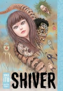 Image for Shiver  : Junji Ito selected stories