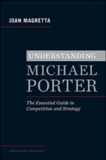 Image for Understanding Michael Porter  : the essential guide to competition and strategy