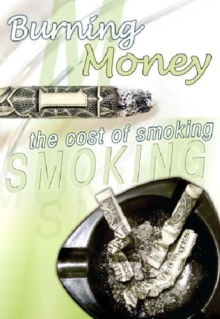 Image for Burning Money : The Cost of Smoking