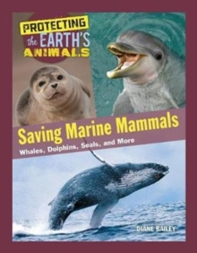 Image for Saving marine mammals  : whales, dolphins, seals, and more