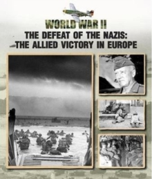 Image for The defeat of the Nazis  : the Allied victory in Europe