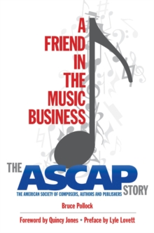 A Friend in the Music Business: The ASCAP Story