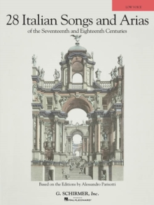 28 Italian Songs & Arias of the 17th & 18th Centuries: Based on the Editions by Alessandro Parisotti Low Voice, Book only