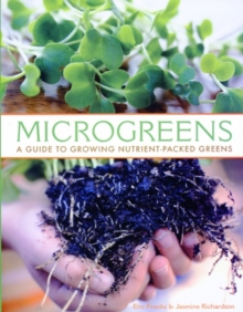 Image for Microgreens  : a guide to growing nutrient-packed greens