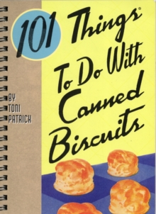 101 Things® to Do with Canned Biscuits