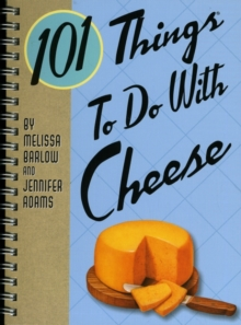101 Things to Do with Cheese (101 Things to Do With...recipes)