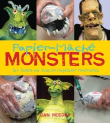 Image for Papier-mache monsters: turn trinkets and trash into magnificent monstrosities