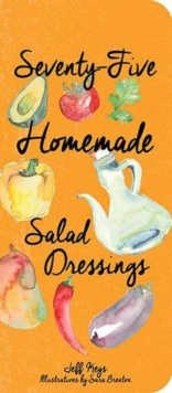 75 Homemade Salad Dressings