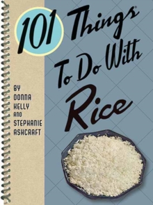101 Things® to do with Rice