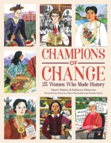 Image for Champions of Change : 25 Women Who Made History
