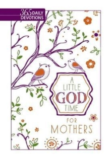 A Little God Time For Mothers (Faux Leather Gift Edition): 365 Daily Devotions