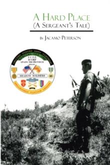 A Hard Place: A Sergeant's Tale