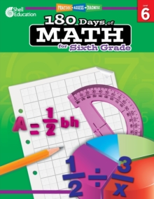 180 Days of Math: Grade 6 - Daily Math Practice Workbook for Classroom and Home, Cool and Fun Math, Elementary School Level Activities Created by Teachers to Master Challenging Concepts