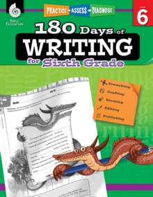 180 Days of Writing for Sixth Grade - An Easy-to-Use Sixth Grade Writing Workbook to Practice and Improve Writing Skills (180 Days of Practice)