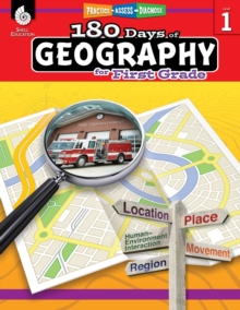 180 Days of Social Studies: Grade 1 - Daily Geography Workbook for Classroom and Home, Cool and Fun Practice, Elementary School Level Activities ... to Build Skills (180 Days of Practice)