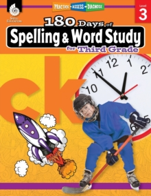 180 Days of Spelling and Word Study: Grade 3 - Daily Spelling Workbook for Classroom and Home, Cool and Fun Practice, Elementary School Level ... Challenging Concepts (180 Days of Practice)