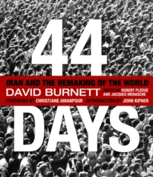44 Days: Iran and the Remaking of the World