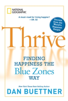 Image for Thrive  : finding happiness the Blue Zones way