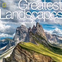 Image for National Geographic greatest landscapes  : stunning photographs that inspire and astonish