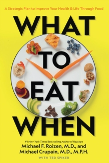 Image for What to eat when  : a strategic plan to improve your health & life through food