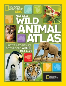Image for Wild animal atlas  : Earth's astonishing animals and where they live