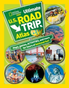 Image for National Geographic kids ultimate U.S. road trip atlas  : maps, games, activities, and more for hours of backseat fun