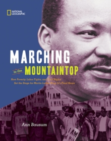 Image for Marching to the Mountaintop : How Poverty, Labor Fights and Civil Rights Set the Stage for Martin Luther King Jr's Final Hours