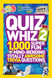 Image for Quiz whiz 2  : 1,000 super fun mind-bending totally awesome trivia questions